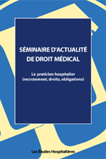 Le praticien hospitalier (recrutement, droits, obligations)